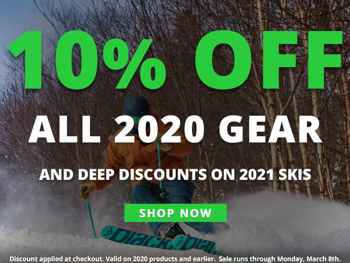 10% Off All 2020 Gear, and deep discounts on 2021 skis. Discount applied at checkout. Valid on products 2020 and earlier. Sale runs through Monday, March 8th.  Shop Now.